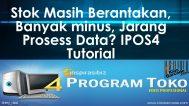Stok Masih Berantakan, Banyak minus, Jarang Prosess Data? IPOS4 Tutorial