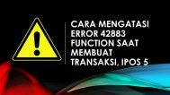Cara mengatasi ERROR 42883 FUNCTION SAAT MEMBUAT TRANSAKSI, IPOS 5