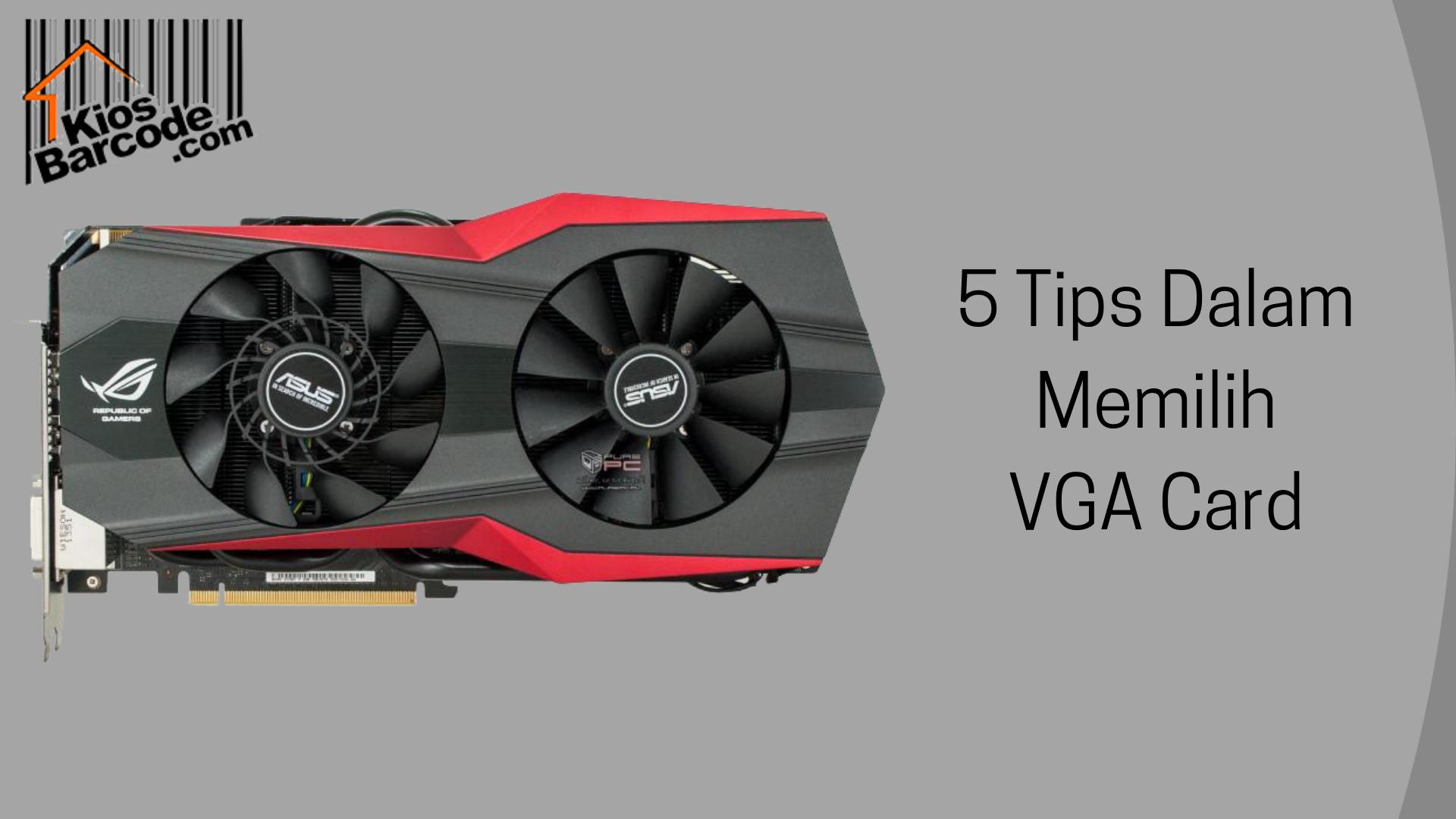Tips Memilih VGA Card
