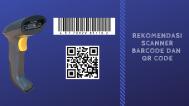 Scanner Barcode dan QR Code