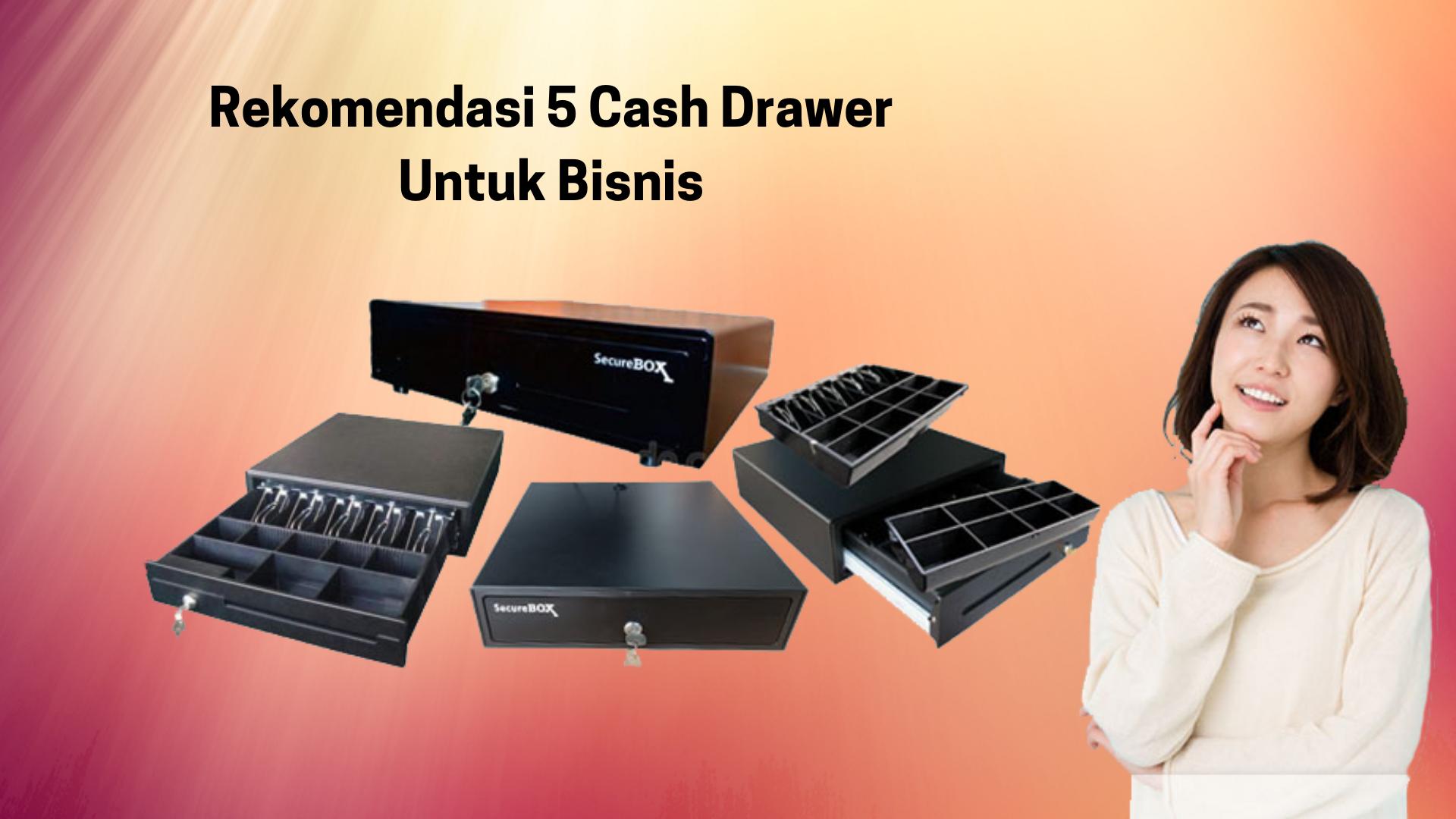 Rekomendasi 5 Cash Drawer Untuk Bisnis Anda