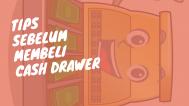 Tips Bagi Anda Yang Ingin Membeli Cash Drawer/Laci Uang