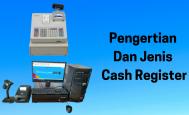 Pengertian dan Jenis Cash Register