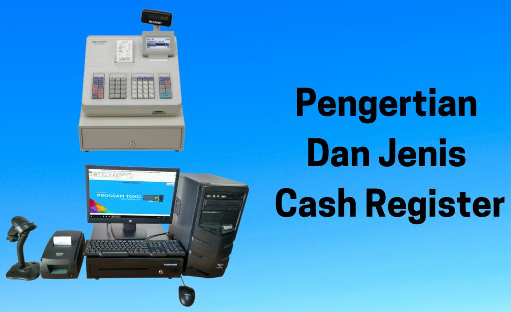 Pengertian Jenis Cash Register