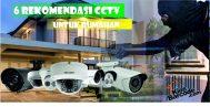 6 Rekomendasi CCTV Rumahan