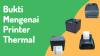 Bukti Mengenai Printer Thermal